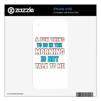 A fun thing to do in the morning is not talk to me decals for iPhone 4S