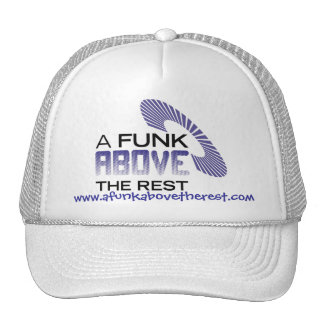 A Funk Above the Rest! Trucker Hat