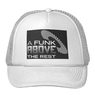 A Funk Above The Rest Trucker Hat