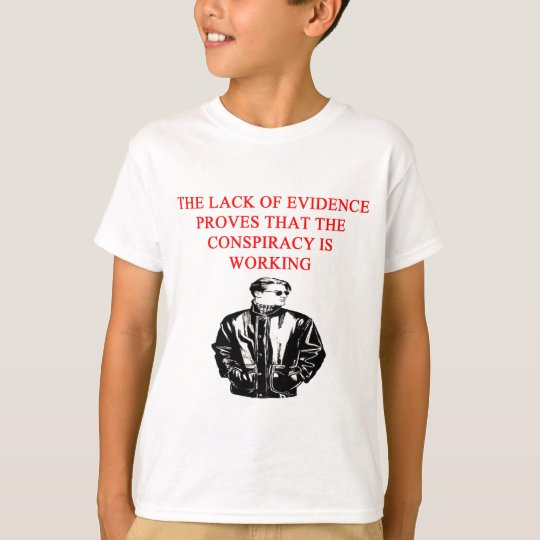 a funny conspiracy theory new afe joke T-Shirt