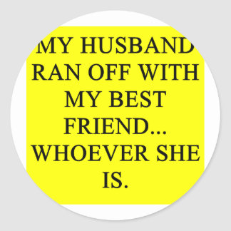 a funny divorce idea for you! round stickers