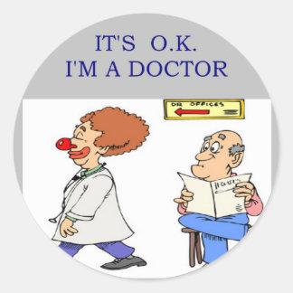 a funny doctor joke round sticker