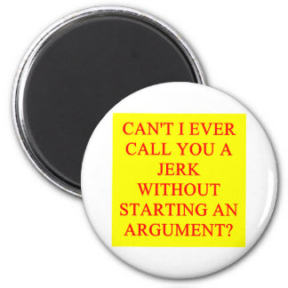 a funny insult for jerks 2 inch round magnet