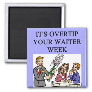 a funny waiter joke fridge magnets