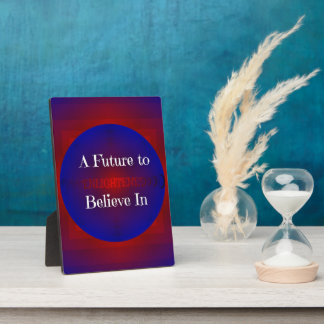 """""""A Future to Believe In"""" Political Slogan Plaque"""