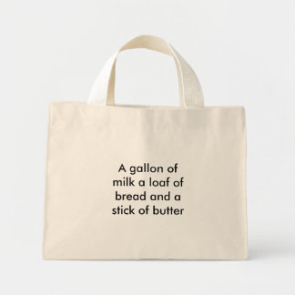 A gallon of milk a loaf of bread and a stick of... bag