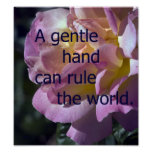 A Gentle Hand Can Rule the World Posters
