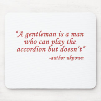 A gentleman is... mouse pads