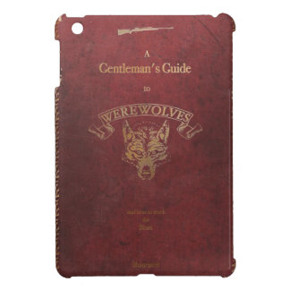 A Gentleman's guide to Werewolves. Case For The iPad Mini