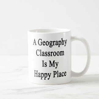 A Geography Classroom Is My Happy Place Coffee Mug