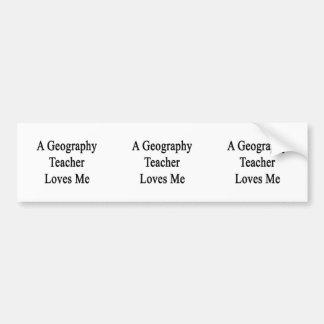 A Geography Teacher Loves Me Car Bumper Sticker
