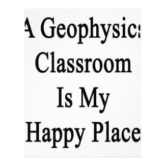 A Geophysics Classroom Is My Happy Place Letterhead