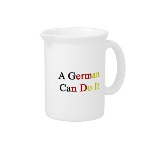 A German Can Do It Beverage Pitchers