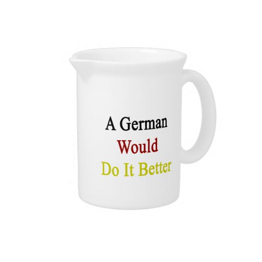 A German Would Do It Better Pitchers