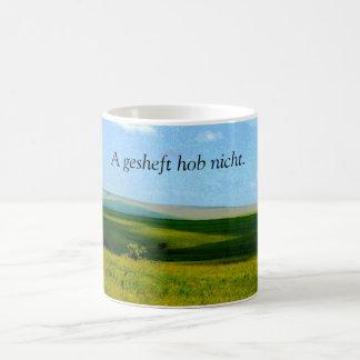 A gesheft hob nicht. coffee mug