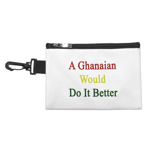 A Ghanaian Would Do It Better Accessory Bag