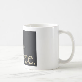 A gift for all the coffee addict coffee mug