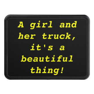 A Girl and Her Truck - Beautiful thing Tow Hitch Cover