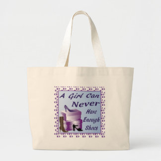 A Girl Can Never Have Enough Shoes Large Tote Bag
