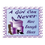 A Girl Can Never Have Enough Shoes Post Card