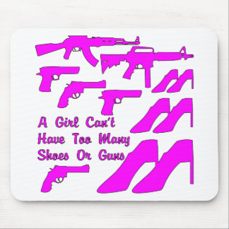 A Girl Can't Have Too Many Shoes Or Guns Mouse Pad