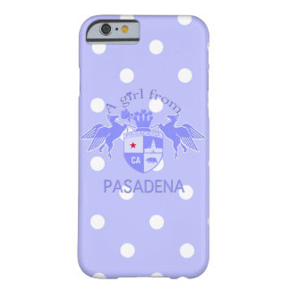 A Girl From PASADENA Logo Emblem Barely There iPhone 6 Case