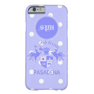 A Girl From PASADENA Logo Emblem Monogram Barely There iPhone 6 Case