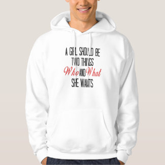 A Girl Should Be Who and What She Wants Hoodie