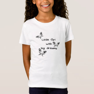 A Girl's Big Dreams T-Shirt