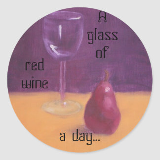 A GLASS OF RED WINE A DAY... CLASSIC ROUND STICKER