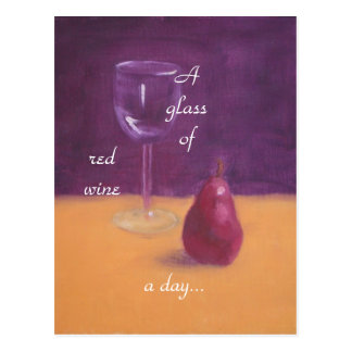 """""""A glass of red wine a day..."""" Postcard"""