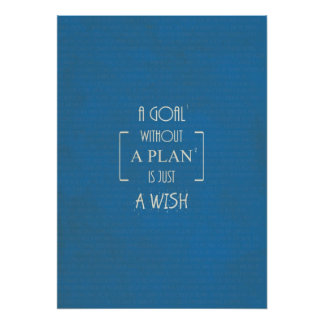 A Goal without a Plan is just a Wish Quotes Posters