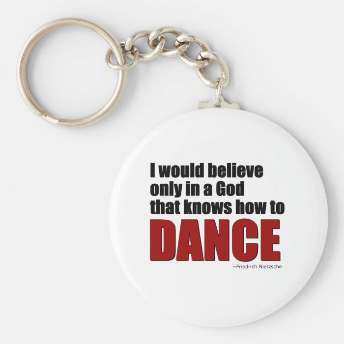 A God the knows how to dance Keychain