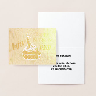 A Golden Opportunity to Wish Dad Happy Birthday Foil Card