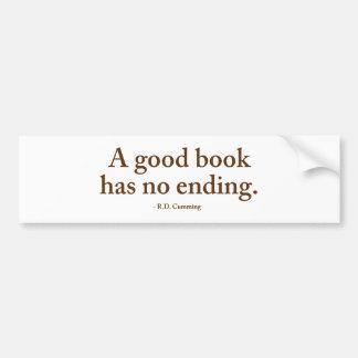 A Good Book Has No Ending Car Bumper Sticker