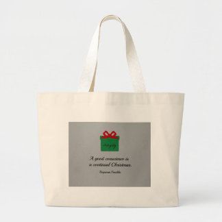 A good conscience is a continual Christmas. Bag