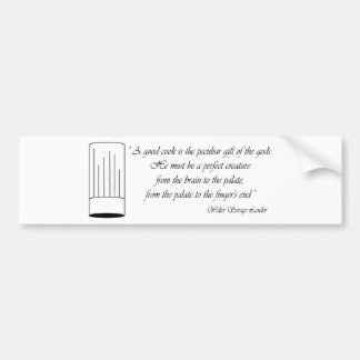 A Good Cook is a Peculiar Gift of the Gods Car Bumper Sticker