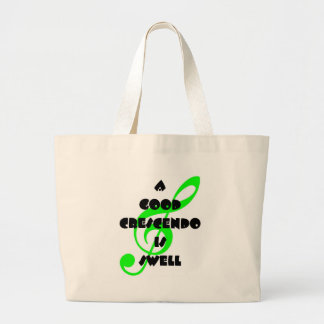 A Good Crescendo Is Swell Large Tote Bag