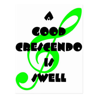 A Good Crescendo Is Swell Postcard