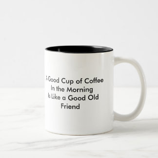 A Good Cup of Coffee In the Morning is Like a Good Two-Tone Coffee Mug
