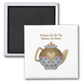 A Good Cup of Tea Warms the Heart 2 Inch Square Magnet