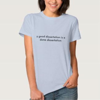 a good dissertation is a done dissertation shirt