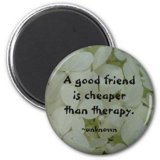 A Good Friend... 2 Inch Round Magnet