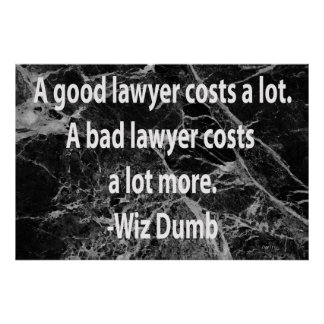 A Good Lawyer Costs Poster