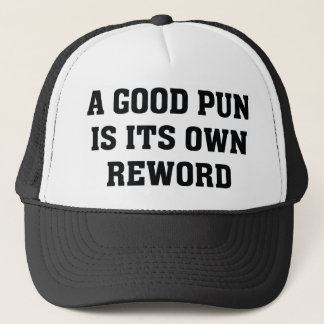 A Good Pun Is Its Own Reword Trucker Hat