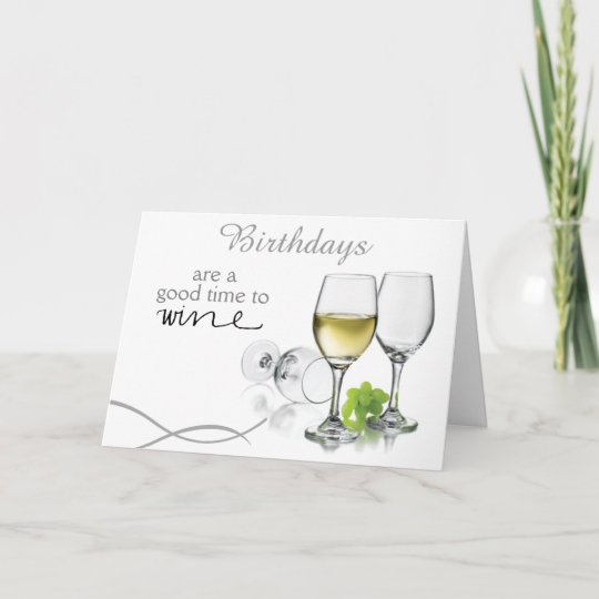 A Good Time To Wine Birthday Card Zazzle