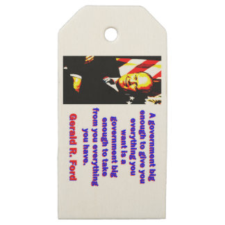 A Government Big Enough - Gerald Ford Wooden Gift Tags