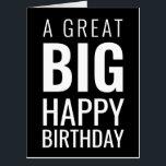 "A Great Big Happy Birthday Modern | Black Card<br><div class=""desc"">Birthday greeting card features modern bold font A Great Big Happy Birthday.</div>"