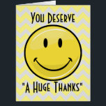 """A Great Big Smile Giant Thank You Card<br><div class=""""desc"""">An extra large greeting card featuring a giant smiling face on the front.  On the front,  back and insides is a chevron pattern. There is also a spot for your own words on the front and insides,  to make the card suitable for any occasion.</div>"""