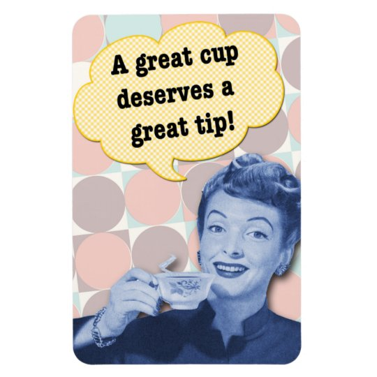 A Great Cup... magnetic tip jar sign Magnet